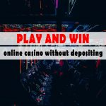 play and win online casino without depositing